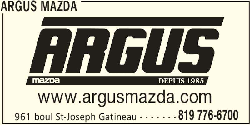 Argus Mazda (819-776-6700) - Annonce illustrée======= - ARGUS MAZDA 961 boul St-Joseph Gatineau - - - - - - - 819 776-6700 www.argusmazda.com