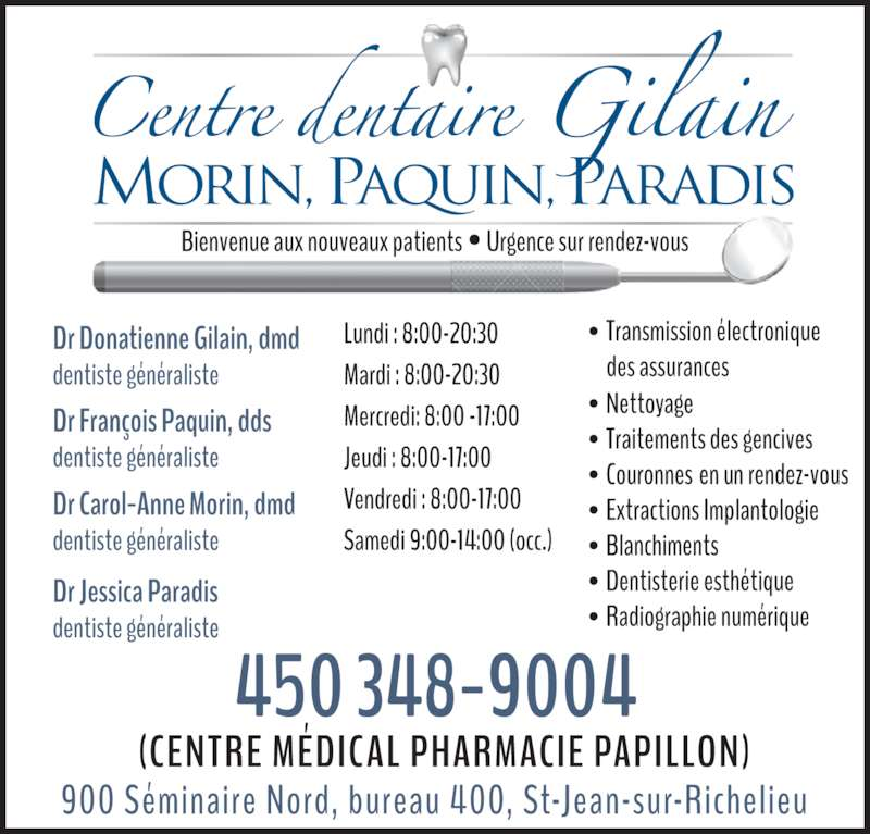 Centre Dentaire Gilain (450-348-9004) - Annonce illustrée======= - Morin, PAQUIN, PARADIS