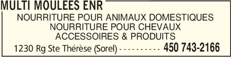 Multi Moulées Enr (450-743-2166) - Annonce illustrée======= - NOURRITURE POUR ANIMAUX DOMESTIQUES NOURRITURE POUR CHEVAUX ACCESSOIRES & PRODUITS MULTI MOULEES ENR 450 743-21661230 Rg Ste Thérèse (Sorel) - - - - - - - - - -