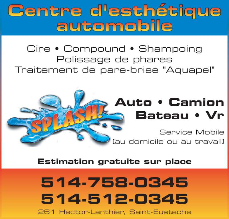 centre d 39 esthetique automobile splash inc horaire d 39 ouverture 261 rue hector lanthier. Black Bedroom Furniture Sets. Home Design Ideas