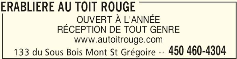 Erablière Au Toit Rouge (450-460-4304) - Annonce illustrée======= - ERABLIERE AU TOIT ROUGE 133 du Sous Bois Mont St Grégoire 450 460-4304- - OUVERT À L'ANNÉE RÉCEPTION DE TOUT GENRE www.autoitrouge.com