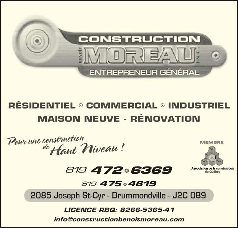 Construction Benoit Moreau Inc (819-472-6369) - Annonce illustrée======= - RÉSIDENTIEL   COMMERCIAL   INDUSTRIEL MAISON NEUVE - RÉNOVATION LICENCE RBQ: 8266-5365-41 2085 Joseph St-Cyr - Drummondville - J2C 0B9