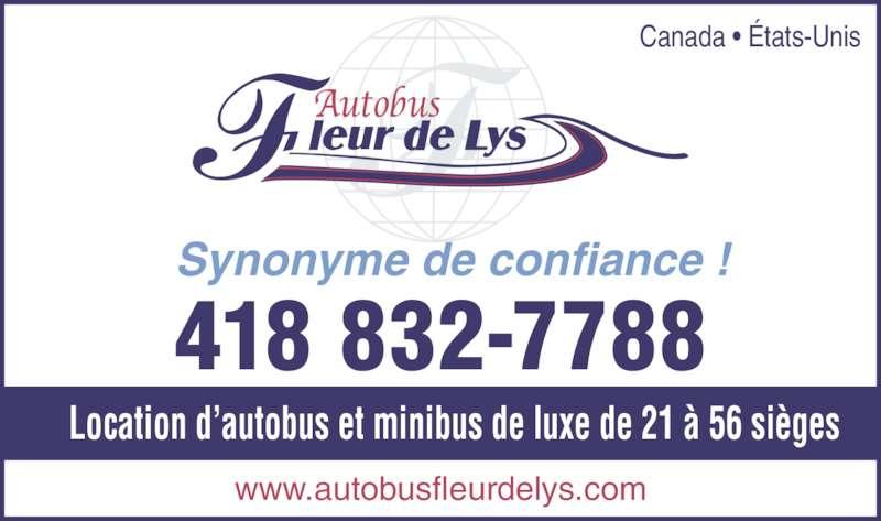 Autobus Fleur de Lys (418-832-7788) - Annonce illustrée======= - 418 832-7788 www.autobusfleurdelys.com Location d'autobus et minibus de luxe de 21 à 56 sièges Canada • États-Unis Synonyme de confiance !