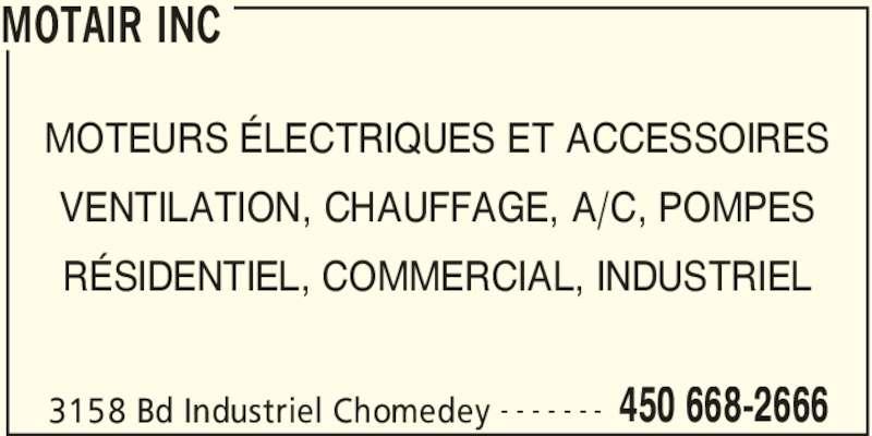 Motair Inc (450-668-2666) - Annonce illustrée======= - MOTEURS ÉLECTRIQUES ET ACCESSOIRES VENTILATION, CHAUFFAGE, A/C, POMPES RÉSIDENTIEL, COMMERCIAL, INDUSTRIEL MOTAIR INC 3158 Bd Industriel Chomedey 450 668-2666- - - - - - -