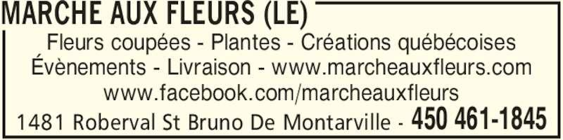Le Marche Aux Fleurs (450-461-1845) - Annonce illustrée======= - MARCHE AUX FLEURS (LE) 1481 Roberval St Bruno De Montarville -  450 461-1845 Fleurs coupées - Plantes - Créations québécoises Évènements - Livraison - www.marcheauxfleurs.com www.facebook.com/marcheauxfleurs
