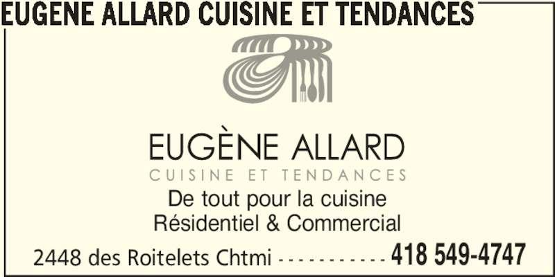 Eugène Allard Cuisine et Tendances (418-549-4747) - Annonce illustrée======= - 418 549-4747 EUGENE ALLARD CUISINE ET TENDANCES De tout pour la cuisine Résidentiel & Commercial 2448 des Roitelets Chtmi - - - - - - - - - - -