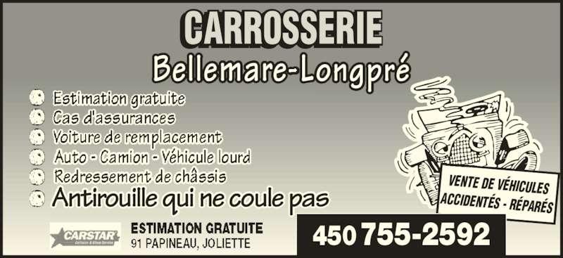 CARSTAR (450-755-2592) - Annonce illustrée======= - VENTE DE VÉHICULES ACCIDENTÉS - RÉPARÉS 450 755-2592 CARROSSERIE Bellemare Longpré Antirouille qui ne coule pas
