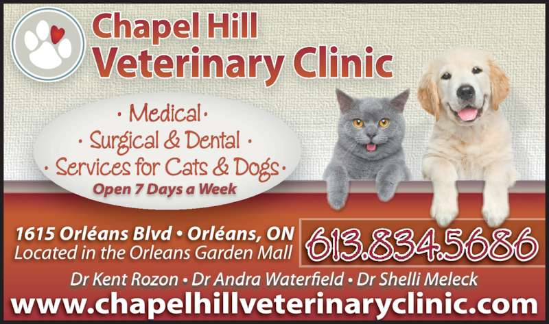Chapel Hill Veterinary Clinic (613-834-5686) - Display Ad - www.chapelhillveterinaryclinic.com 1615 Orléans Blvd • Orléans, ON Located in the Orleans Garden Mall