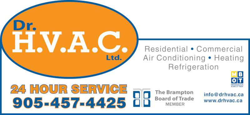 Dr HVAC (905-457-4425) - Display Ad - 24 HOUR SERVICE 905-457-4425 www.drhvac.ca Residential • Commercial Air Conditioning • Heating Refrigeration