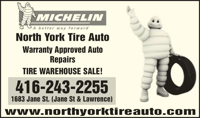 North York Tire Auto Centre (416-243-2255) - Display Ad - North York Tire Auto Warranty Approved Auto Repairs TIRE WAREHOUSE SALE! 416-243-2255 1683 Jane St. (Jane St & Lawrence) www.northyorktireauto.com