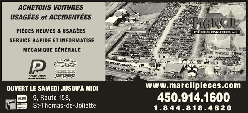 Marcil Pièces D'Autos Inc (450-753-9633) - Annonce illustrée======= - ACHETONS VOITURES USAGÉES et ACCIDENTÉES  PIÈCES NEUVES & USAGÉES   SERVICE RAPIDE ET INFORMATISÉ  MÉCANIQUE GÉNÉRALE 9, Route 158,  St-Thomas-de-Joliette OUVERT LE SAMEDI JUSQU'À MIDI www.marcilpieces.com 1 . 8 4 4 . 8 1 8 . 4 8 2 0 450.914.1600