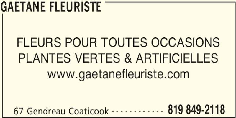 Gaétane Fleuriste (819-849-2118) - Annonce illustrée======= - GAETANE FLEURISTE 67 Gendreau Coaticook 819 849-2118- - - - - - - - - - - - FLEURS POUR TOUTES OCCASIONS PLANTES VERTES & ARTIFICIELLES www.gaetanefleuriste.com