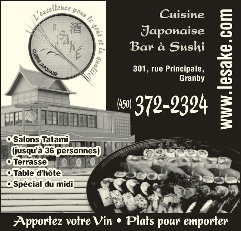 Restaurant Le Saké (450-372-2324) - Annonce illustrée======= - • Salons    (jusqu'à 36 personnes) •  •  • Spécial du midi L'e xcellence pour le goût et la qualité Cuisine Japonaise Bar à Sushi 301, rue Principale, Granby 372-2324(450)