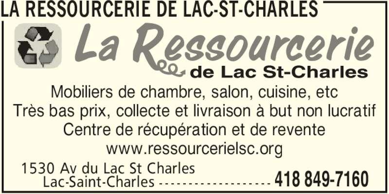 La Ressourcerie de Lac-St-Charles (418-849-7160) - Annonce illustrée======= - LA RESSOURCERIE DE LAC-ST-CHARLES 1530 Av du Lac St Charles      Lac-Saint-Charles 418 849-7160- - - - - - - - - - - - - - - - - - - Mobiliers de chambre, salon, cuisine, etc Très bas prix, collecte et livraison à but non lucratif Centre de récupération et de revente www.ressourcerielsc.org