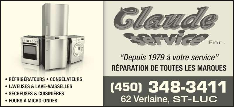 """Claude Service Enr (450-348-3411) - Annonce illustrée======= - • RÉFRIGÉRATEURS • CONGÉLATEURS • LAVEUSES & LAVE-VAISSELLES • SÉCHEUSES & CUISINIÈRES • FOURS À MICRO-ONDES (450) 348-3411 62 Verlaine, ST-LUC RÉPARATION DE TOUTES LES MARQUES """"Depuis 1979 à votre service"""""""