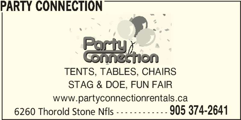 Party Connection (905-374-2641) - Display Ad - 905 374-2641 PARTY CONNECTION TENTS, TABLES, CHAIRS STAG & DOE, FUN FAIR www.partyconnectionrentals.ca 6260 Thorold Stone Nfls - - - - - - - - - - - -