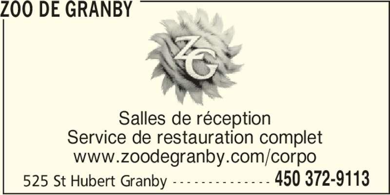 Zoo de Granby (450-372-9113) - Annonce illustrée======= - ZOO DE GRANBY Salles de réception Service de restauration complet www.zoodegranby.com/corpo 525 St Hubert Granby - - - - - - - - - - - - - - 450 372-9113