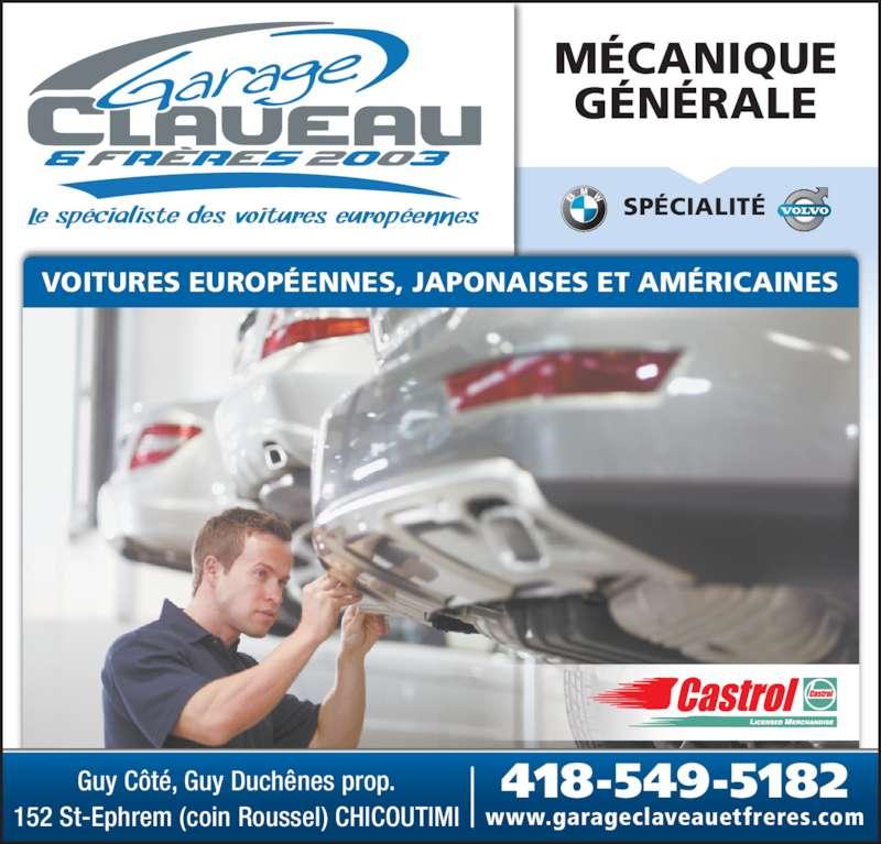 Garage Claveau & Frères (418-549-5182) - Annonce illustrée======= - MÉCANIQUE GÉNÉRALE VOITURES EUROPÉENNES, JAPONAISES ET AMÉRICAINES 152 St-Ephrem (coin Roussel) CHICOUTIMI Guy Côté, Guy Duchênes prop. www.garageclaveauetfreres.com 418-549-5182  SPÉCIALITÉ