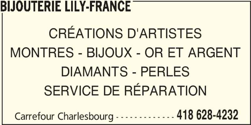 Bijouterie Lily-France (418-628-4232) - Annonce illustrée======= - BIJOUTERIE LILY-FRANCE Carrefour Charlesbourg - - - - - - - - - - - - - 418 628-4232 CRÉATIONS D'ARTISTES MONTRES - BIJOUX - OR ET ARGENT DIAMANTS - PERLES SERVICE DE RÉPARATION