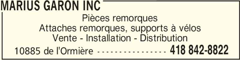 Marius Garon Inc (418-842-8822) - Annonce illustrée======= - MARIUS GARON INC 418 842-882210885 de l'Ormière - - - - - - - - - - - - - - - - Vente - Installation - Distribution Pièces remorques Attaches remorques, supports à vélos