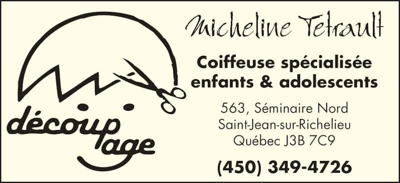 Coiffure Découp-Age (450-349-4726) - Annonce illustrée======= - Coiffeuse spécialisée enfants & adolescents 563, Séminaire Nord Saint-Jean-sur-Richelieu (450) 349-4726 Québec J3B 7C9