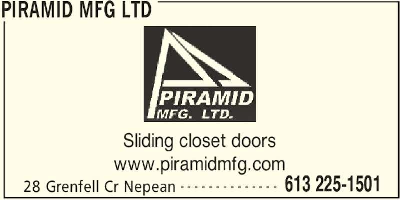 Piramid Mfg Ltd (613-225-1501) - Display Ad - PIRAMID MFG LTD 28 Grenfell Cr Nepean 613 225-1501- - - - - - - - - - - - - - Sliding closet doors www.piramidmfg.com