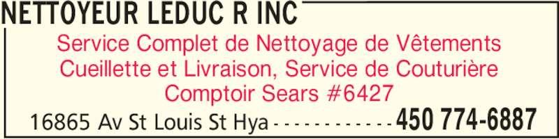 Nettoyeur Leduc R Inc (450-774-6887) - Annonce illustrée======= - Service Complet de Nettoyage de Vêtements Cueillette et Livraison, Service de Couturière Comptoir Sears #6427 NETTOYEUR LEDUC R INC 450 774-688716865 Av St Louis St Hya - - - - - - - - - - - -