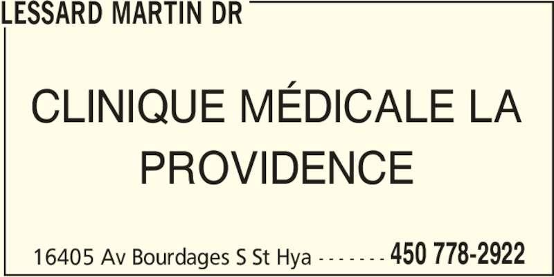Lessard Martin Dr (450-778-2922) - Annonce illustrée======= - CLINIQUE MÉDICALE LA PROVIDENCE LESSARD MARTIN DR 16405 Av Bourdages S St Hya - - - - - - - 450 778-2922