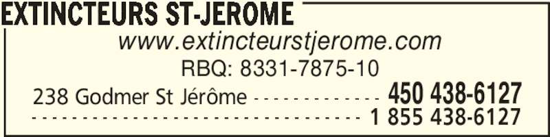 Extincteurs St-Jérôme (450-438-6127) - Annonce illustrée======= - www.extincteurstjerome.com RBQ: 8331-7875-10 EXTINCTEURS ST-JEROME 238 Godmer St Jérôme - - - - - - - - - - - - - 450 438-6127 - - - - - - - - - - - - - - - - - - - - - - - - - - - - - - - - - 1 855 438-6127