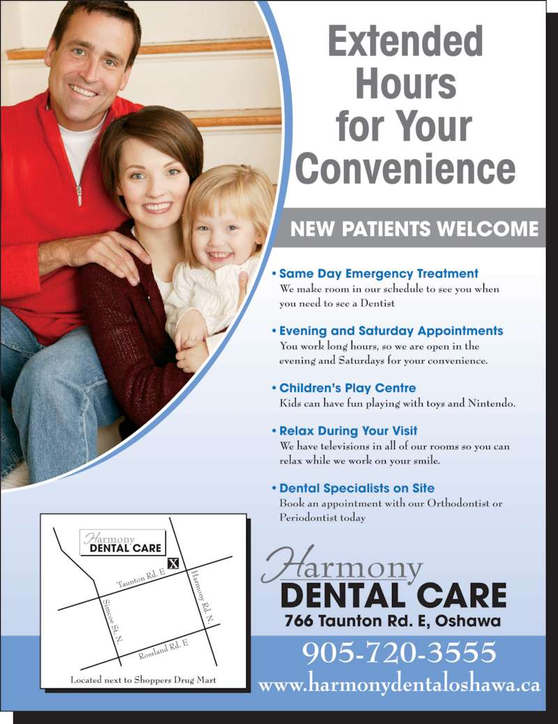 Harmony Dental Care (905-720-3555) - Display Ad - 905-720-3555 Dental Specialists on Site NEW PATIENTS WELCOME Book an appointment with our Orthodontist or Periodontist today www.harmonydentaloshawa.ca