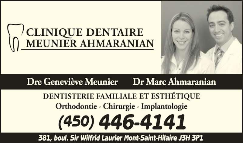 Clinique Dentaire Meunier Ahmaranian (450-446-4141) - Annonce illustrée======= - 381, boul. Sir Wilfrid Laurier Mont-Saint-Hilaire J3H 3P1  (450) 446-4141