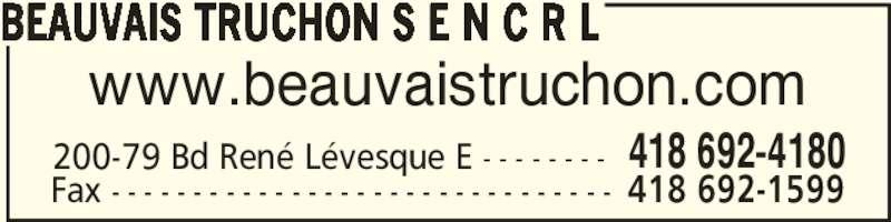 Beauvais Truchon S E N C R L (418-692-4180) - Annonce illustrée======= - www.beauvaistruchon.com BEAUVAIS TRUCHON S E N C R L 200-79 Bd René Lévesque E - - - - - - - - 418 692-4180 Fax - - - - - - - - - - - - - - - - - - - - - - - - - - - - - - - 418 692-1599