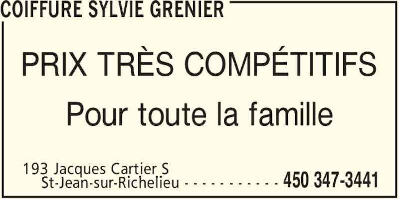 Coiffure Sylvie Grenier (450-347-3441) - Annonce illustrée======= - COIFFURE SYLVIE GRENIER 193 Jacques Cartier S  450 347-3441St-Jean-sur-Richelieu - - - - - - - - - - -  PRIX TRÈS COMPÉTITIFS Pour toute la famille