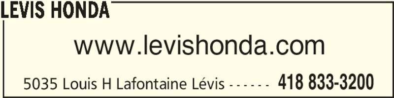 Lévis Honda (418-833-3200) - Annonce illustrée======= - 5035 Louis H Lafontaine Lévis - - - - - - 418 833-3200 www.levishonda.com LEVIS HONDA