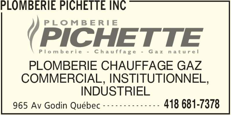 Plomberie Pichette Inc (418-681-7378) - Annonce illustrée======= - 965 Av Godin Québec 418 681-7378- - - - - - - - - - - - - - PLOMBERIE CHAUFFAGE GAZ COMMERCIAL, INSTITUTIONNEL, INDUSTRIEL PLOMBERIE PICHETTE INC