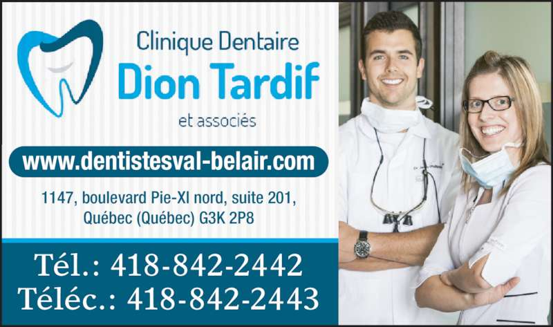 Clinique Dentaire Dion Tardif et Ass. (418-842-2442) - Annonce illustrée======= - Tél.: 418-842-2442 Téléc.: 418-842-2443 www.dentistesval-belair.com 1147, boulevard Pie-XI nord, suite 201, Québec (Québec) G3K 2P8