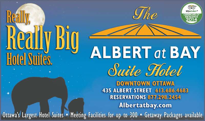 Albert At Bay Suite Hotel (613-238-8858) - Display Ad - Really,  Really Big Hotel Suites. DOWNTOWN OTTAWA 435 ALBERT STREET  613.686.4683 RESERVATIONS 877.298.2454 Albertatbay.com Ottawa's Largest Hotel Suites • Meeting Facilities for up to 300 • Getaway Packages available