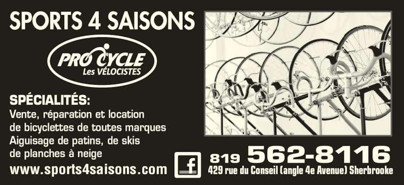 Sports 4 Saisons (819-562-8116) - Annonce illustrée======= - SPÉCIALITÉS: Vente, réparation et location de bicyclettes de toutes marques Aiguisage de patins, de skis de planches à neige www.sports4saisons.com 819 562-8116 429 rue du Conseil (angle 4e Avenue) Sherbrooke