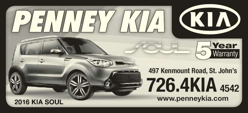 Penney Kia (709-726-4542) - Display Ad - 2016 KIA SOUL 497 Kenmount Road, St. John's 5WarrantyYear www.penneykia.com 726.4KIA 4542