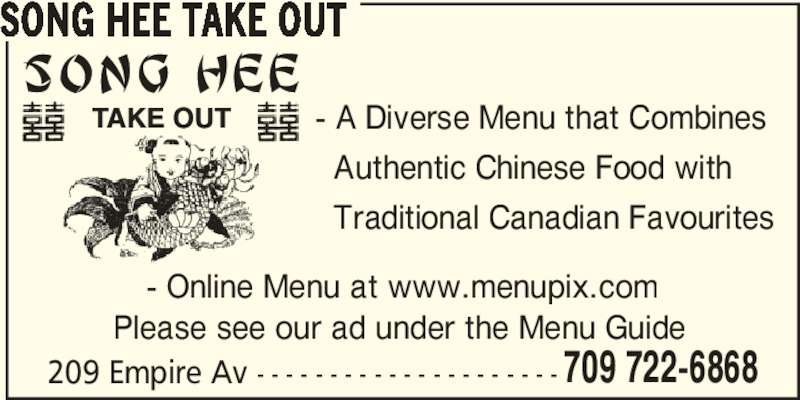 Song Hee Take Out (709-722-6868) - Annonce illustrée======= - 709 722-6868 SONG HEE TAKE OUT - A Diverse Menu that Combines   Authentic Chinese Food with   Traditional Canadian Favourites 209 Empire Av - - - - - - - - - - - - - - - - - - - - - Please see our ad under the Menu Guide - Online Menu at www.menupix.com