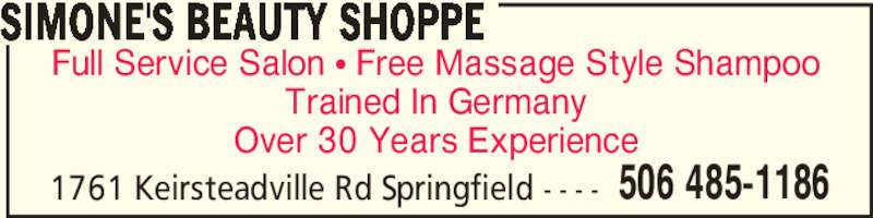 Simone's Beauty Shoppe (506-485-1186) - Display Ad - Full Service Salon π Free Massage Style Shampoo Trained In Germany Over 30 Years Experience 506 485-1186 SIMONE'S BEAUTY SHOPPE 1761 Keirsteadville Rd Springfield - - - -