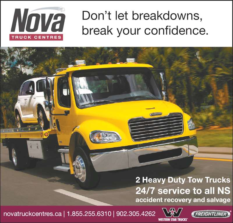 Nova Truck Centres (902-895-6381) - Display Ad - novatruckcentres.ca | 1.855.255.6310 | 902.305.4262 Don't let breakdowns, break your confidence. 2 Heavy Duty Tow Trucks 24/7 service to all NS accident recovery and salvage