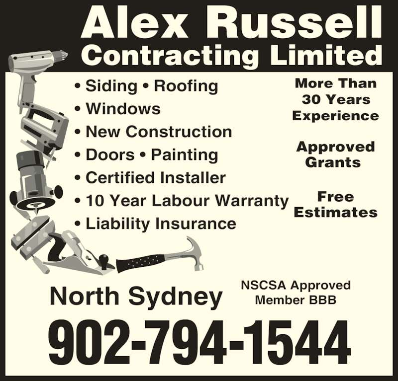 Alex Russell Contracting Limited (902-794-1544) - Display Ad - Free Estimates 902-794-1544 NSCSA Approved Member BBB Alex Russell Contracting Limited More Than 30 Years Experience North Sydney Approved Grants  • Siding • Roofing • Windows • New Construction • Doors • Painting • Certified Installer • 10 Year Labour Warranty • Liability Insurance
