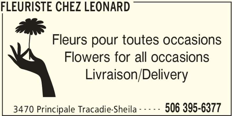 Fleuriste Léonard (506-395-6377) - Annonce illustrée======= - 3470 Principale Tracadie-Sheila 506 395-6377- - - - - Fleurs pour toutes occasions Flowers for all occasions Livraison/Delivery FLEURISTE CHEZ LEONARD