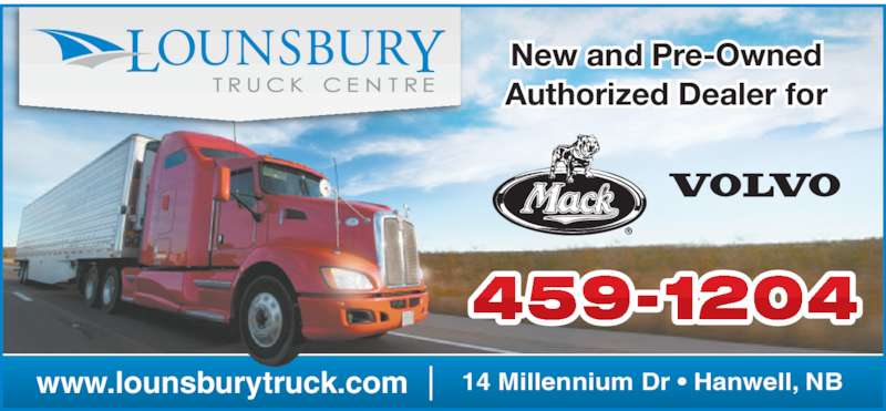 Lounsbury Truck Centre (506-459-1204) - Display Ad - New and Pre-Owned Authorized Dealer for 14 Millennium Dr • Hanwell, NBwww.lounsburytruck.com 459-1204