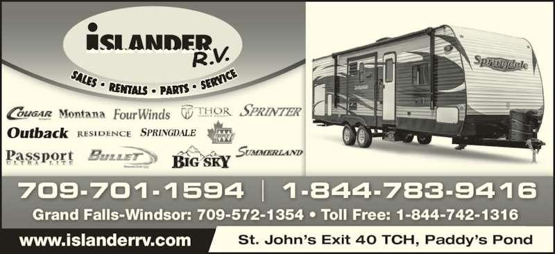 Islander R V Sales & Rentals (709-364-7368) - Display Ad - 709-701-1594 1-844-783-9416 St. John's Exit 40 TCH, Paddy's Pondwww.islanderrv.com Grand Falls-Windsor: 709-572-1354 • Toll Free: 1-844-742-1316