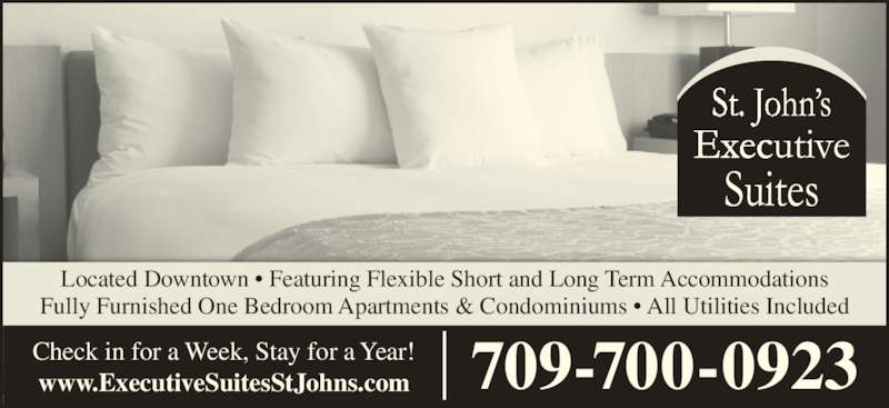 St John's Executive Suites (709-738-7829) - Annonce illustrée======= - Located Downtown • Featuring Flexible Short and Long Term Accommodations Fully Furnished One Bedroom Apartments & Condominiums • All Utilities Included 709-700-0923www.ExecutiveSuitesStJohns.comCheck in for a Week, Stay for a Year!