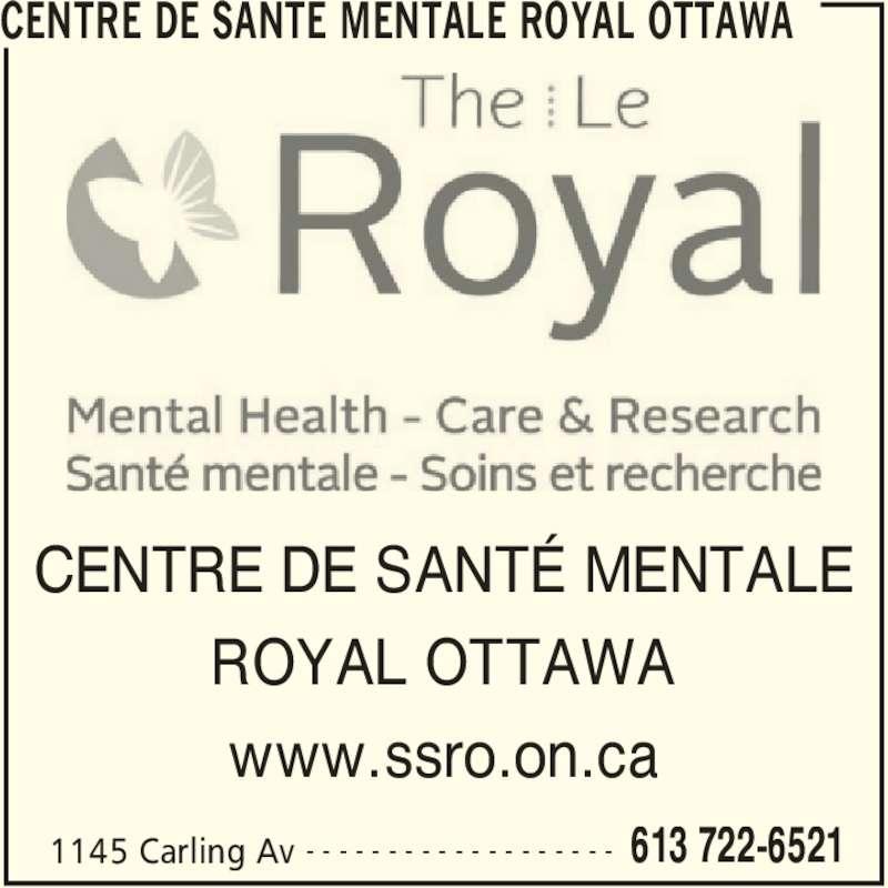 Centre de santé mentale Royal Ottawa (613-722-6521) - Annonce illustrée======= - CENTRE DE SANTE MENTALE ROYAL OTTAWA 1145 Carling Av 613 722-6521- - - - - - - - - - - - - - - - - - - CENTRE DE SANTÉ MENTALE ROYAL OTTAWA www.ssro.on.ca