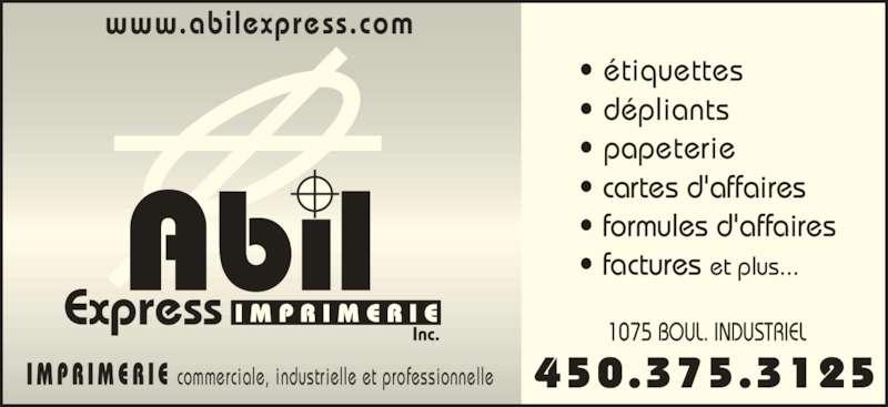 Abil Express Imprimerie (450-375-3125) - Annonce illustrée======= - I M P R I M E R I E  commerciale, industrielle et professionnelle • étiquettes • dépliants • papeterie • cartes d'affaires  • formules d'affaires • factures et plus... 1075 BOUL. INDUSTRIEL www.abilexpress.com 450.375.3125