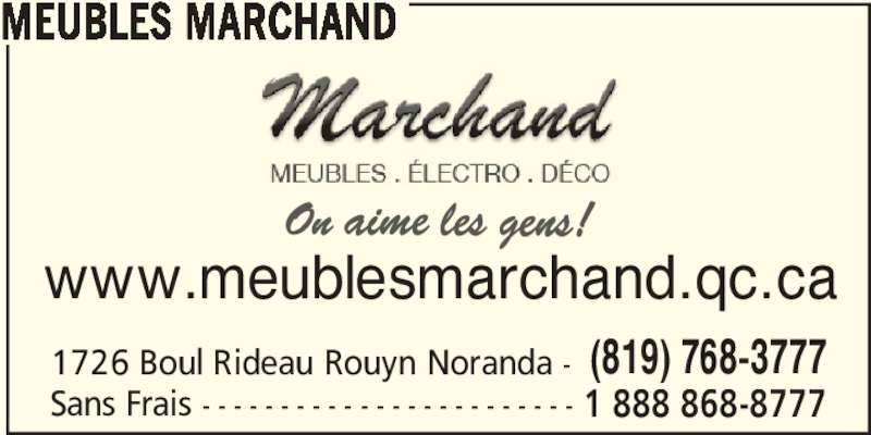 Meubles marchand 1726 boul rideau rouyn noranda qc for Meuble marchand